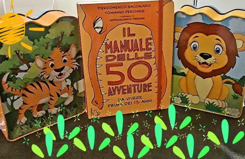Il manuale delle 50 avventure da vivere entro i tredici anni