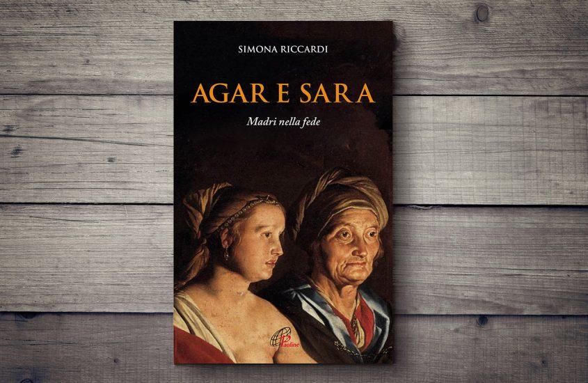 Agar e Sara Madri nella fede di Simona Riccardi