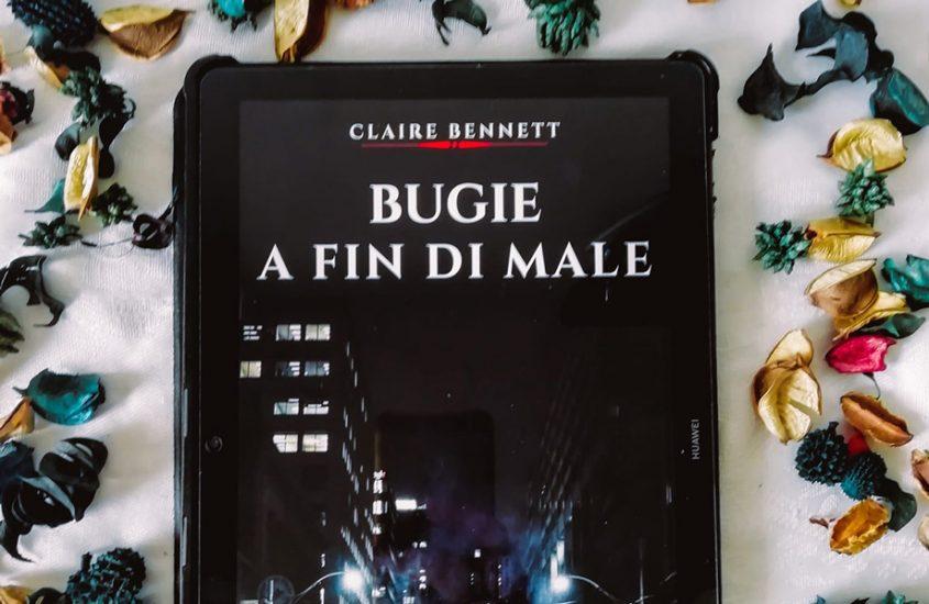 Bugie a fin di male Di Claire Bennet