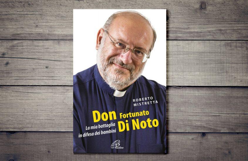 Don Fortunato di Noto. La mia battaglia in difesa dei bambini